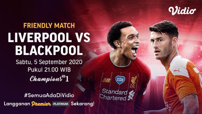 Laga persahabatan Liverpool vs Blackpool di Vidio. (Foto: Vidio)