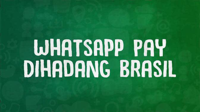 VIDEOGRAFIS: Uji Coba WhatsApp Pay Dihadang Brasil