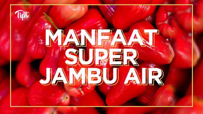 Manfaat Super Jambu Air untuk Kesehatan