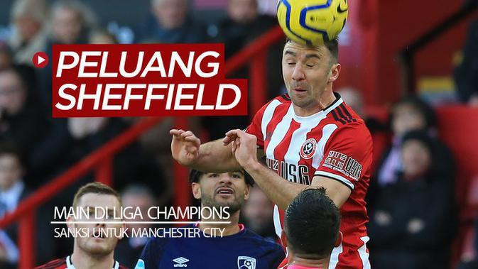 VIDEO: Man. City Kena Sanksi, Sheffield United Berpeluang Main di Liga Champions