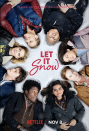 "<p>When a big storm hits a small town, a group of high schoolers have to come together — which leads to more than one love connection. </p><p><a class=""link rapid-noclick-resp"" href=""https://www.netflix.com/search?q=let+it+snow&jbv=80201542"" rel=""nofollow noopener"" target=""_blank"" data-ylk=""slk:STREAM NOW"">STREAM NOW</a></p>"