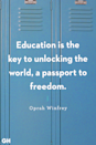 <p>Education is the key to unlocking the world, a passport to freedom.</p>