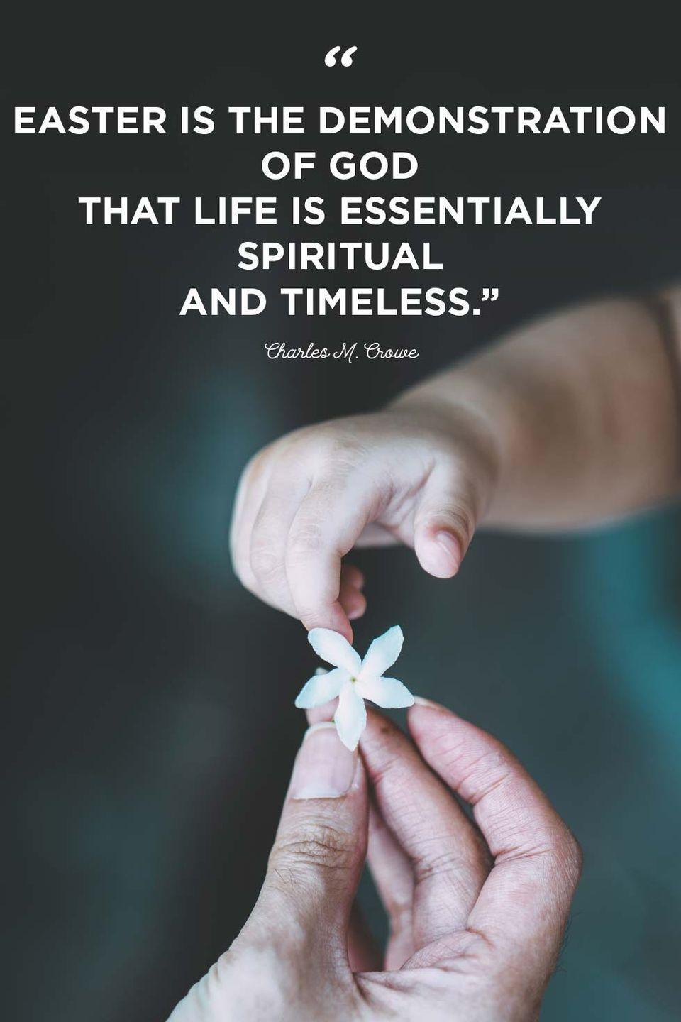 """<p>""""Easter is the demonstration of God that life is essentially spiritual and timeless.""""</p>"""