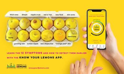 The webby award nominated Know Your Lemons® app is a gamechanger for early detection. It's expertly designed to manage breast health in a stress-free way that has saved many lives.
