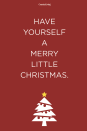 <p>Have yourself a merry little Christmas.</p>