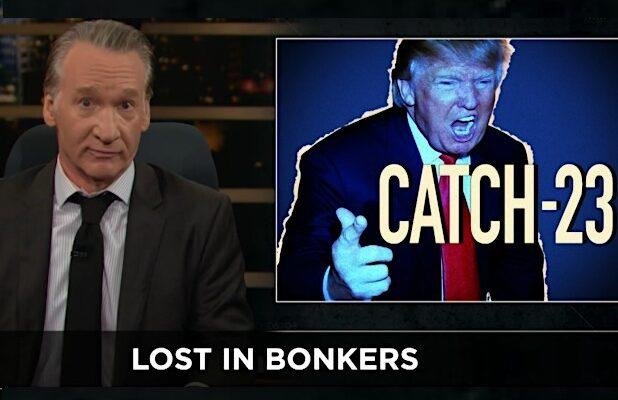 Bill Maher Offers New Definition of 'Trump Derangement Syndrome' (Video)