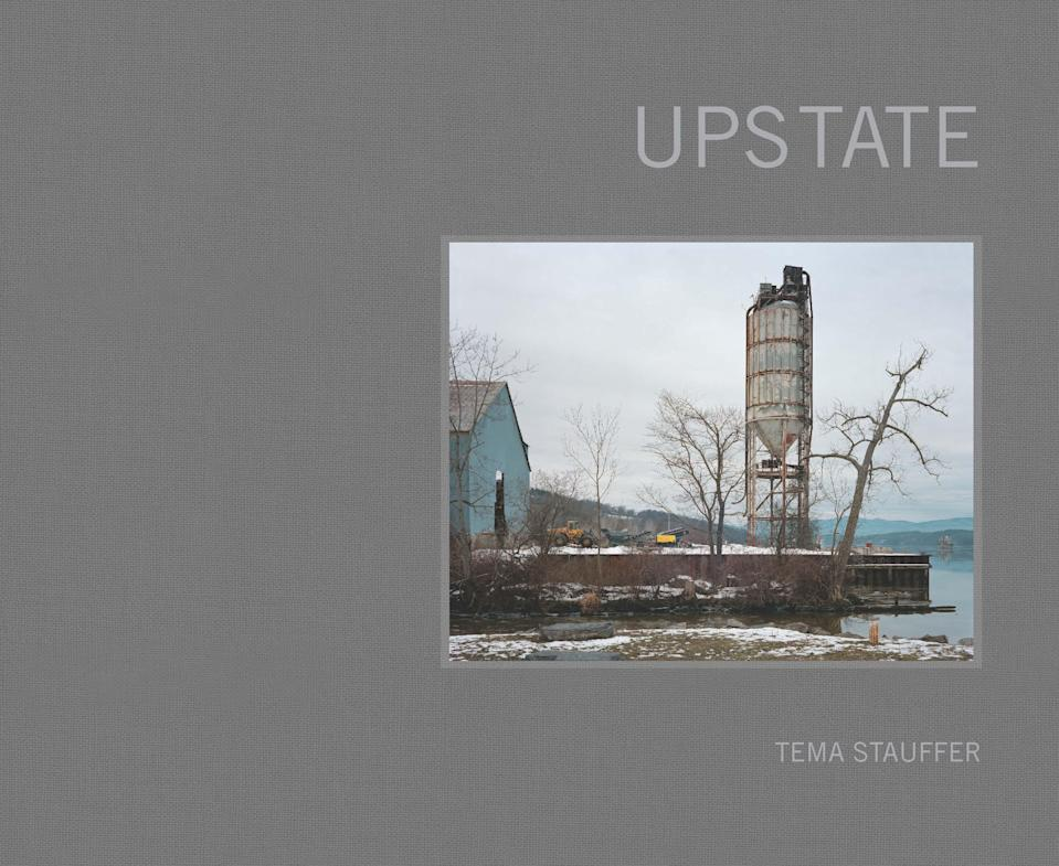 """<p>Book cover of """"Upstate"""" by Tema Stauffer. (Courtesy of Daylight) </p>"""