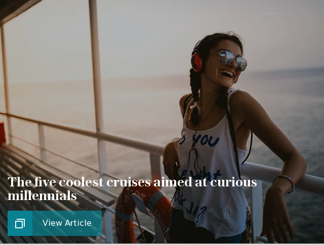 The five coolest cruises aimed at curious millennials