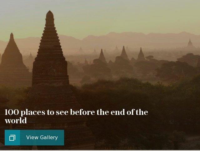 100 places to see before the end of the world