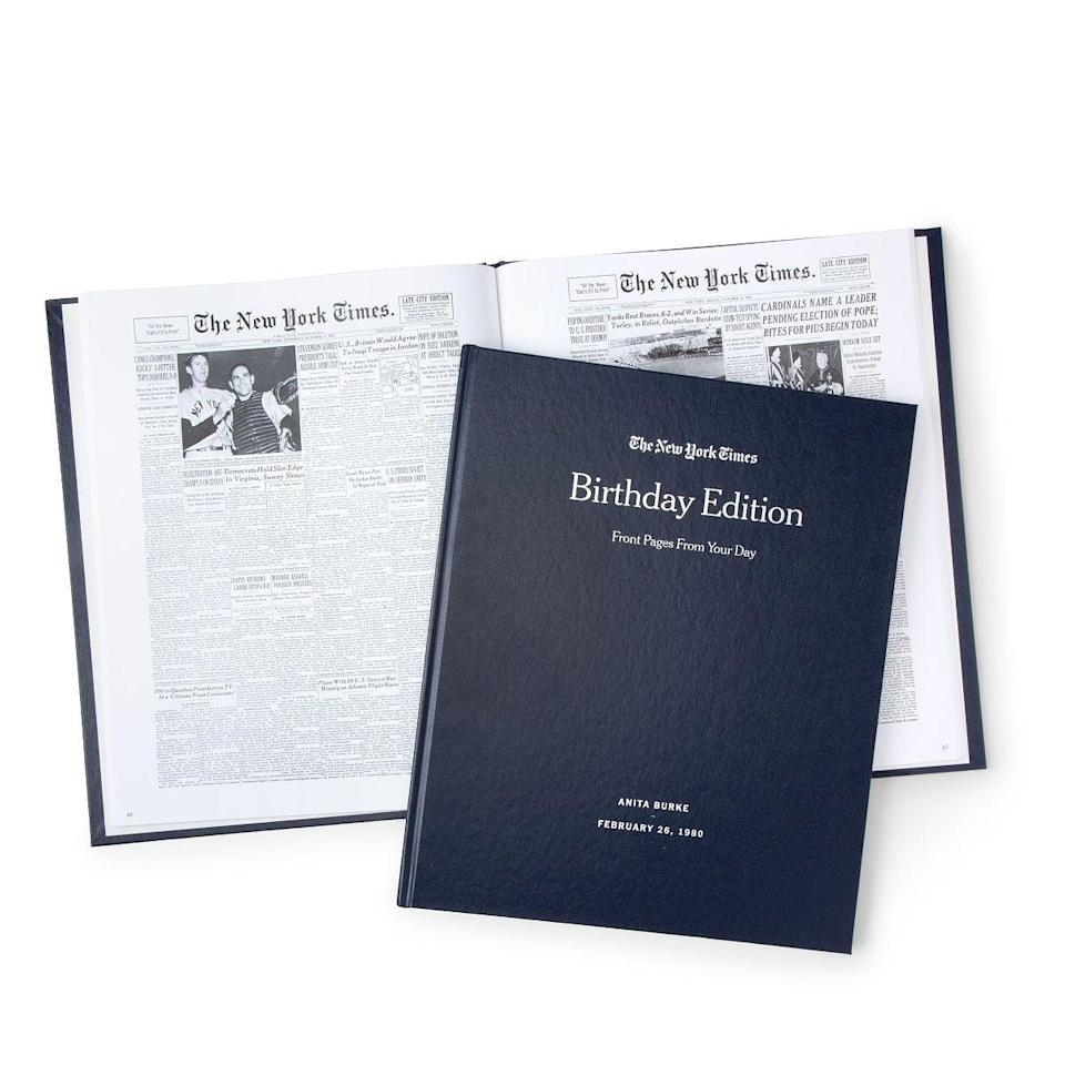 """<h2><a href=""""https://fave.co/2HlaoSL"""" rel=""""nofollow noopener"""" target=""""_blank"""" data-ylk=""""slk:New York Times Custom Birthday Book"""" class=""""link rapid-noclick-resp"""">New York Times Custom Birthday Book</a></h2><br>Let your loved one get a look at all of the breaking news that took place on their birthday with this custom birthday book.<br><br><br><strong>Uncommon Goods</strong> New York Times Custom Birthday Book, $, available at <a href=""""https://go.skimresources.com/?id=30283X879131&url=https%3A%2F%2Ffave.co%2F2HlaoSL"""" rel=""""nofollow noopener"""" target=""""_blank"""" data-ylk=""""slk:Uncommon Goods"""" class=""""link rapid-noclick-resp"""">Uncommon Goods</a>"""