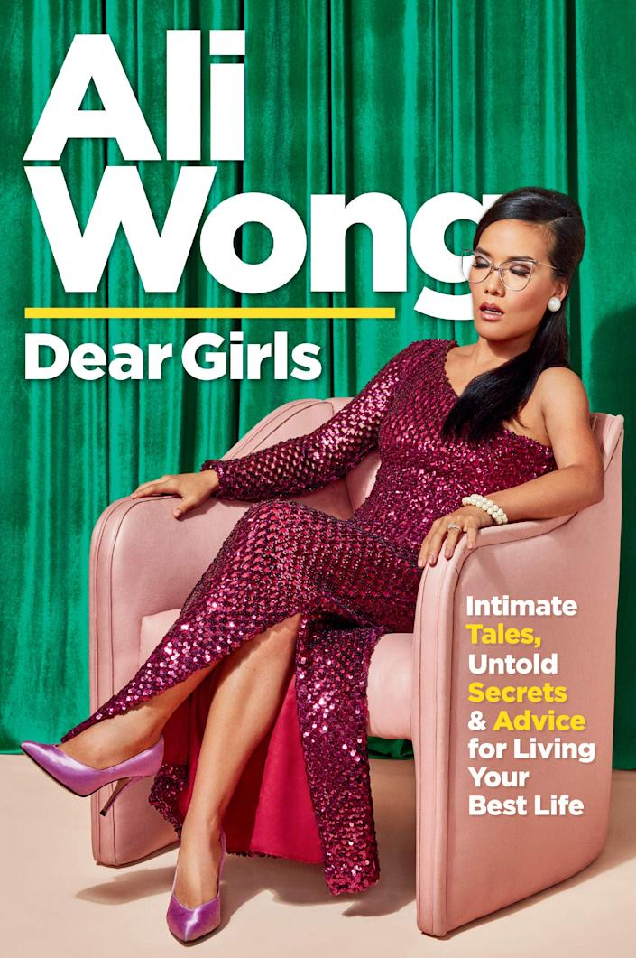 """""""Dear Girls: Intimate Tales, Untold Secrets, and Advice for Living Your Best Life,"""" by Ali Wong."""