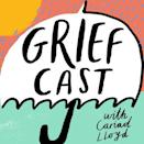 """<p>Losing a loved one can be sad, scary and isolating. This down-to-earth, unexpectedly uplifting podcast can help you feel less alone as host Cariad Lloyd interviews comedians and other funny people about the unique weirdness of time spent grieving. </p><p><a class=""""link rapid-noclick-resp"""" href=""""https://play.acast.com/s/griefcast"""" rel=""""nofollow noopener"""" target=""""_blank"""" data-ylk=""""slk:LISTEN NOW"""">LISTEN NOW</a></p>"""