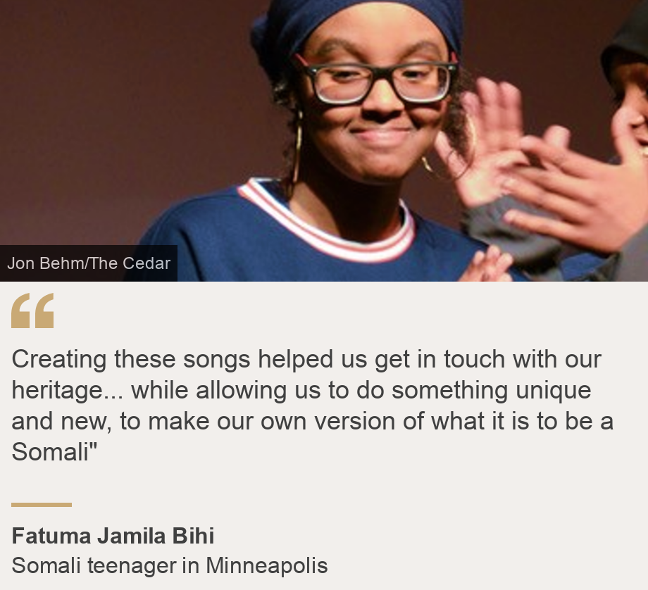 """""""Creating these songs helped us get in touch with our heritage... while allowing us to do something unique and new, to make our own version of what it is to be a Somali"""""""", Source: Fatuma Jamila Bihi, Source description: Somali teenager in Minneapolis, Image: Fatuma Jamila Bihi"""