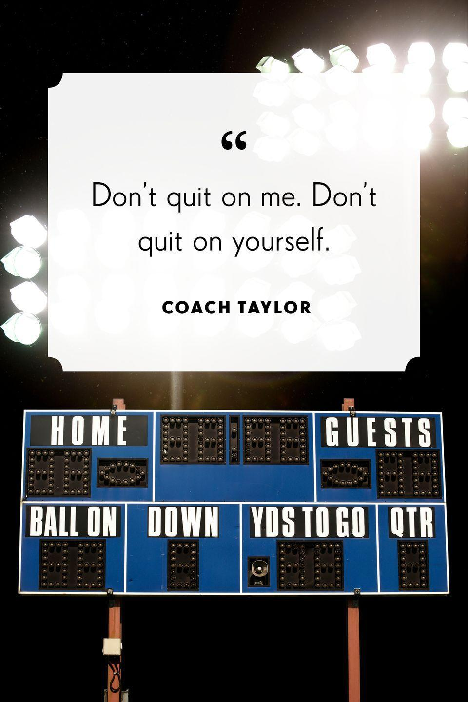 """<p>""""Don't quit on me. Don't quit on yourself.""""</p>"""