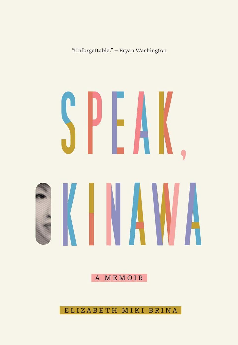 """<p>Elizabeth Miki Brina grew up frustrated at her Okinawan mother's inability to assimilate in Western society, while admiring her indefectable all-American father. But when she looks into the tumultuous history of Okinawa and how warring countries rocked those who grew up there, it precipitates a journey of self-reflection, captured in this searingly honest memoir. - Helena Lee</p><p><a class=""""link rapid-noclick-resp"""" href=""""https://www.amazon.co.uk/Speak-Okinawa-Elizabeth-Miki-Brina/dp/0525657347/ref=sr_1_1?dchild=1&keywords=Speak%2C+Okinawa%2C+Elizabeth+Miki+Brina&qid=1616005691&sr=8-1&tag=hearstuk-yahoo-21&ascsubtag=%5Bartid%7C1927.g.35865085%5Bsrc%7Cyahoo-uk"""" rel=""""nofollow noopener"""" target=""""_blank"""" data-ylk=""""slk:SHOP NOW"""">SHOP NOW</a></p>"""