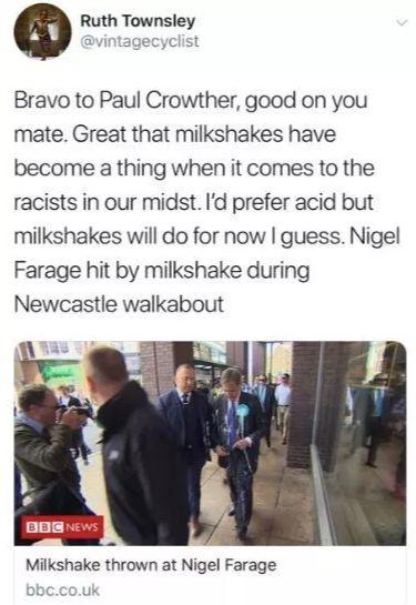 A tweet from charity boss Ruth Townsley appeared to call for Mr Farage to be pelted with acid after a milkshake attack in Newcastle.