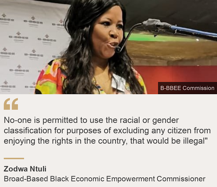 """No-one is permitted to use the racial or gender classification for purposes of excluding any citizen from enjoying the rights in the country, that would be illegal"""", Source: Zodwa Ntuli, Source description: Broad-Based Black Economic Empowerment Commissioner, Image: Zodwa Ntuli"