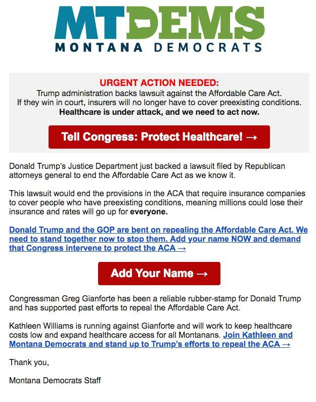 The Montana Democratic Party sent out a fundraising email on June 11 to capitalize on the Trump administration's announcement that the Justice Department wouldsupport 20 states' lawsuit against theAffordable Care Act.