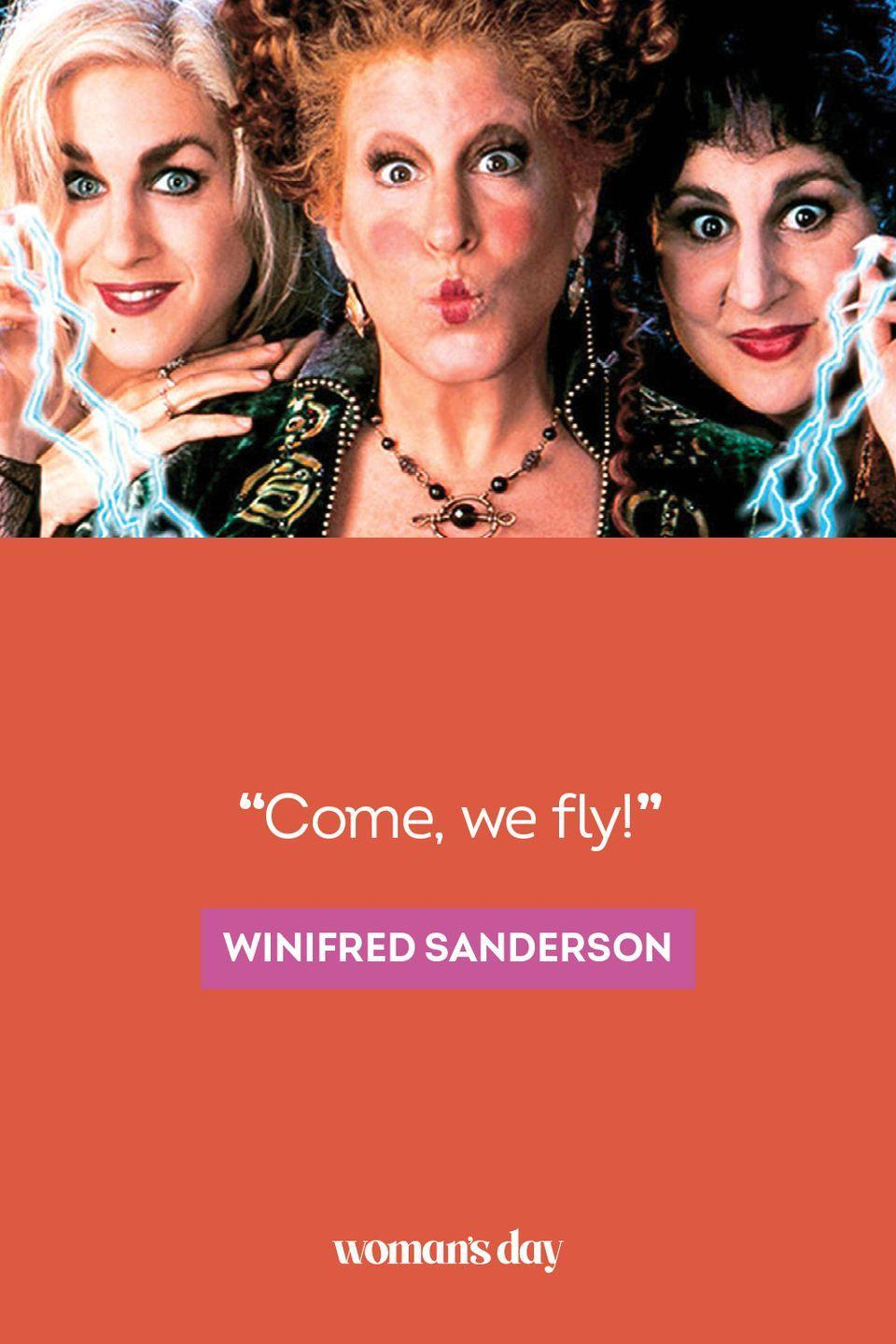 """<p>""""Come, we fly!"""" —Winifred Sanderson</p>"""
