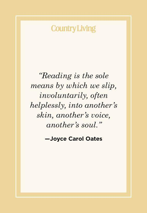 """<p>""""Reading is the sole means by which we slip, involuntarily, often helplessly, into another's skin, another's voice, another's soul."""" </p>"""