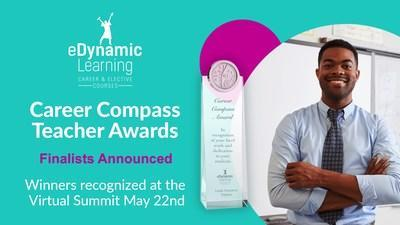 eDynamic Learning is excited to announce the finalists for the Career Compass Awards.  This award honors CTE teachers using eDynamic Learning digital curriculum to guide passion to purpose, keep students engaged, and prepare them for their future. This year's winners will be announced at the eDynamic Learning Virtual Summit May 22nd.