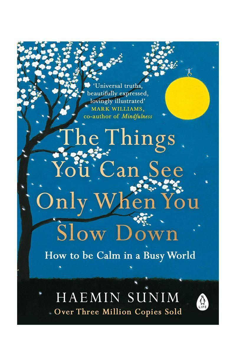 """<p>by Haemin Sunim </p><p>Written by Buddhist monk Sunim, this tome offers advice on everything from rest to relationships and how to cope with daily life's worries. </p><p>£8.10</p><p><a class=""""link rapid-noclick-resp"""" href=""""https://www.amazon.co.uk/Things-Only-When-Slow-Down/dp/0241340667/ref=asc_df_0241340667/?tag=hearstuk-yahoo-21&linkCode=df0&hvadid=310812942933&hvpos=1o29&hvnetw=g&hvrand=1005554339682659587&hvdev=c&hvlocphy=9046490&hvtargid=pla-417335642298&psc=1&psc=1&th=1&ascsubtag=%5Bartid%7C1921.g.30324280%5Bsrc%7Cyahoo-uk"""" rel=""""nofollow noopener"""" target=""""_blank"""" data-ylk=""""slk:SHOP NOW"""">SHOP NOW</a></p>"""