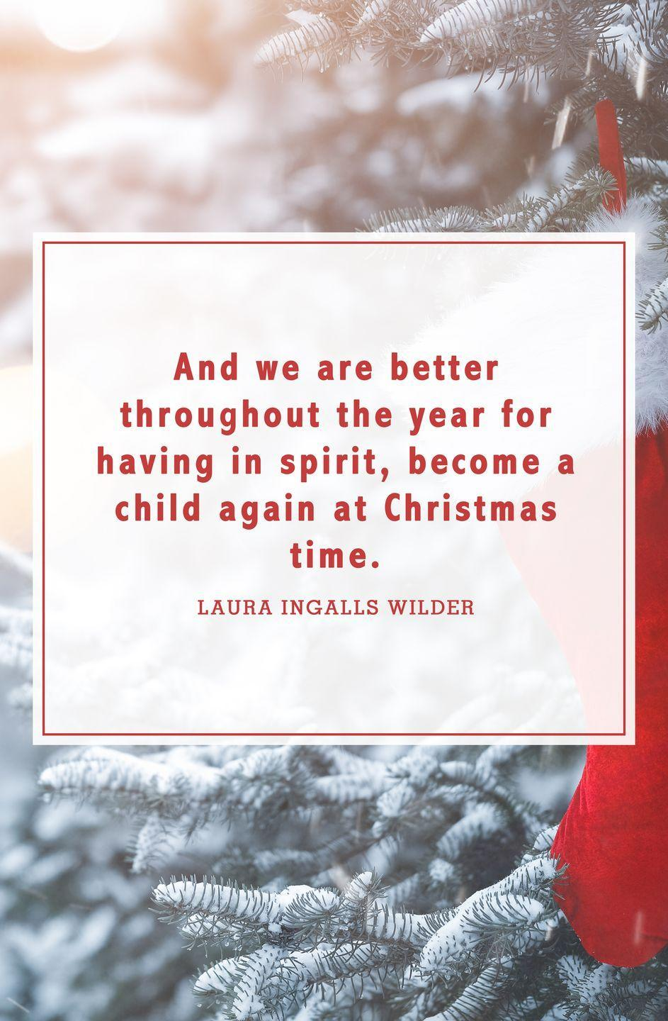 """<p>""""And we are better throughout the year for having in spirit, become a child again at Christmas time.""""</p>"""