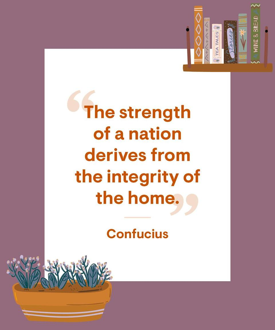 <p>The strength of a nation derives from the integrity of the home.</p>