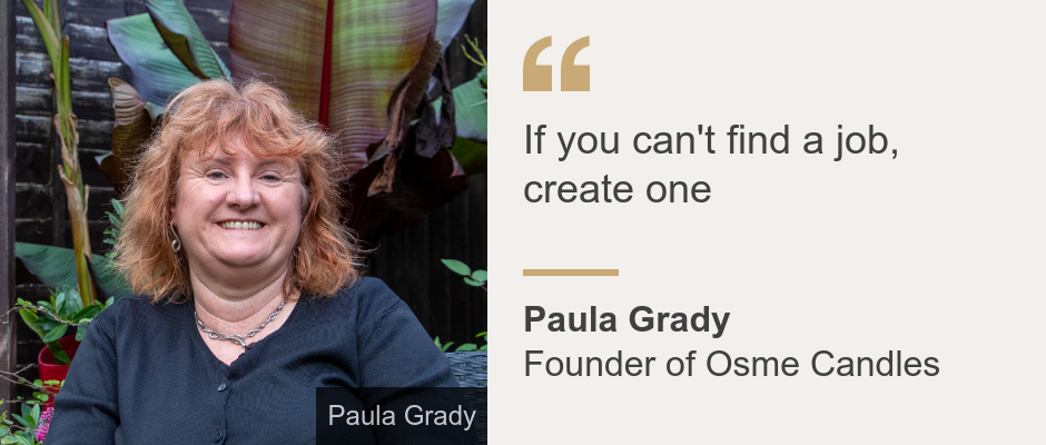 """If you can't find a job, create one"", Source: Paula Grady, Source description: Founder of Osme Candles, Image:"