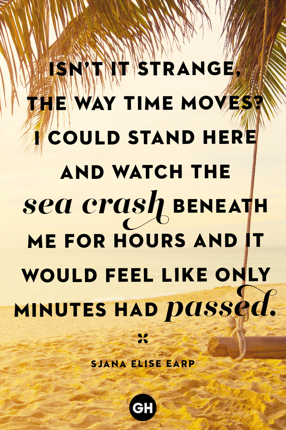 """<p>""""Isn't it strange, the way time moves? I could stand here and watch the sea crash beneath me for hours and it would feel like only minutes had passed.""""</p>"""