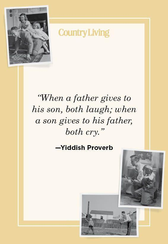 """<p>""""When a father gives to his son, both laugh; when a son gives to his father, both cry.""""</p>"""