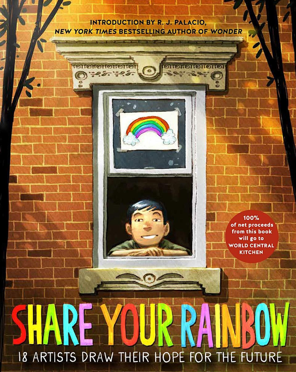 """Illustrators bring to life the rainbows displayed in windows amid the pandemic in this book about caring for others. <i>(Available <a href=""""https://www.amazon.com/Share-Your-Rainbow-Artists-Future/dp/0593375211"""" target=""""_blank"""" rel=""""noopener noreferrer"""">here</a>.)</i>"""