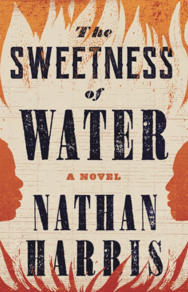 The Sweetness of Water: A Novel – Nathan Harris