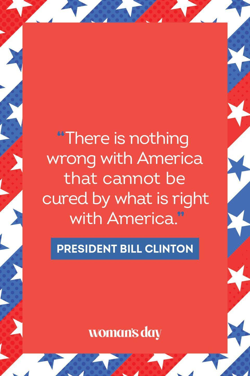 """<p>""""There is nothing wrong with America that cannot be cured by what is right with America."""" </p>"""
