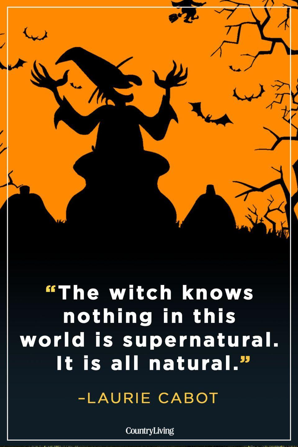 """<p>""""The witch knows nothing in this world is supernatural. It is all natural.""""</p>"""