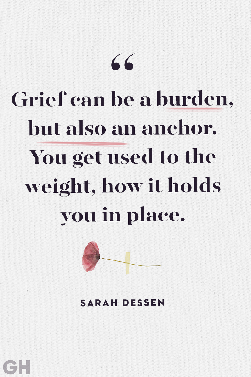 """<p>""""Grief can be a burden, but also an anchor. You get used to the weight, how it holds you in place.""""</p>"""