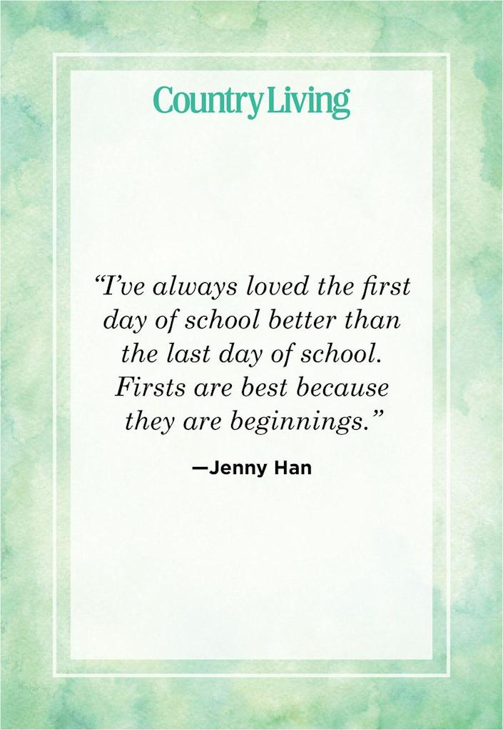 """<p>""""I've always loved the first day of school better than the last day of school. Firsts are best because they are beginnings.""""</p>"""