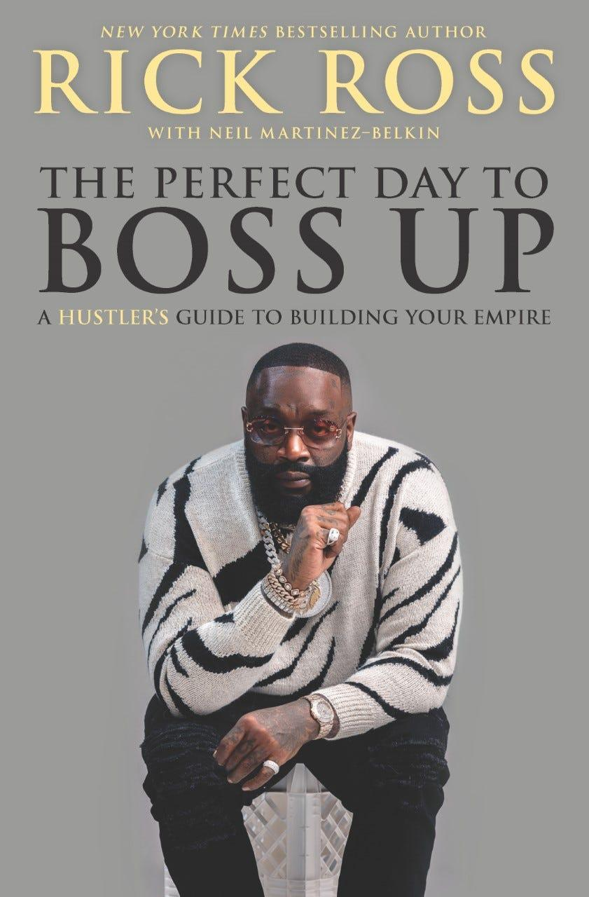 """Rick Ross' new book, """"The Perfect Day to Boss Up,"""" is designed to inspire people to create their own success."""