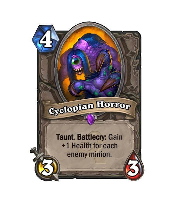 <p>Situationally better than Sen'jin Shieldmasta, Cyclopian Horror is a solid answer to all of the aggros decks that will be dropping as Whispers ramps up.</p>