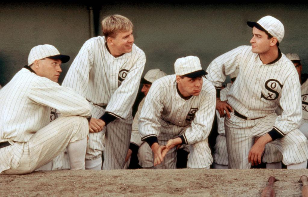 "<a href=""http://movies.yahoo.com/movie/1800061068/info"">EIGHT MEN OUT</a>  Based on: The infamous 1919 Black Sox Scandal    In 1919, a group of disgruntled, underpaid baseball players for the Chicago White Sox took bribes from mobsters to lose games in the pendant race against the Cincinnati Reds. The ensuing scandal was a massive stain on the sport. John Sayles's 1988 movie about the incident stars John Cusack, David Straithaim, and Charlie Sheen, who is no stranger to scandal himself."