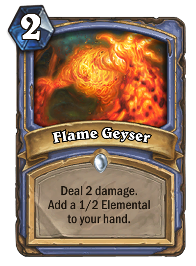 <p>Two mana for two damage isn't great, but getting a 1/2 Elemental on top of that ain't bad. Depending on how powerful Elemental decks end up being, Flame Geyser could be a solid tool to find synergies with some of the other Elemental cards in the set. </p>