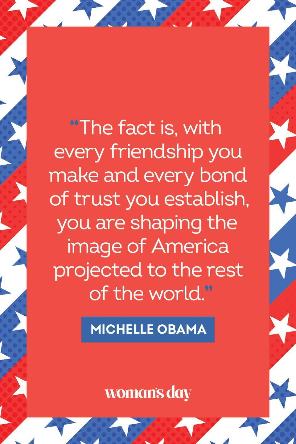 """<p>""""The fact is, with every friendship you make and every bond of trust you establish, you are shaping the image of America projected to the rest of the world."""" </p>"""