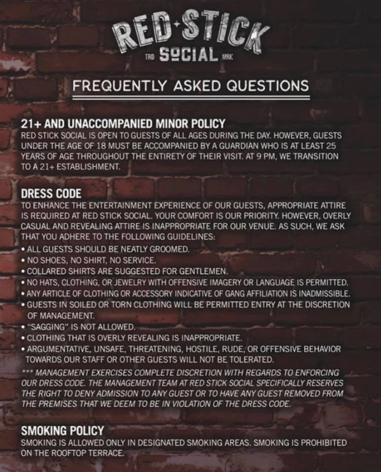 A list of Red Stick Social's dress code which includes no saggy pants, clothes affiliated with gangs or anything with offensive language. People have deemed it an example of 'racial profiling'.