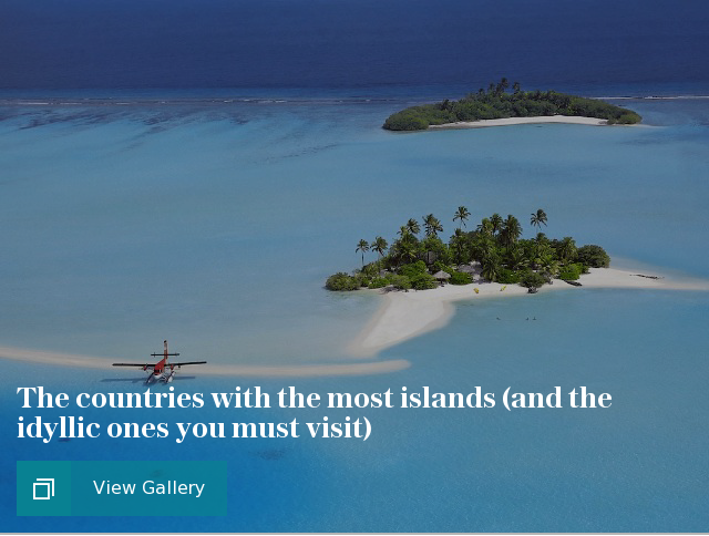 The countries with the most islands (and the idyllic ones you must visit)