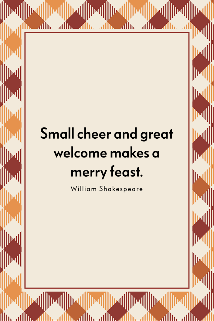 """<p>""""Small cheer and great welcome makes a merry feast,"""" Shakespeare wrote in <em><a href=""""http://shakespeare.mit.edu/comedy_errors/full.html"""" rel=""""nofollow noopener"""" target=""""_blank"""" data-ylk=""""slk:The Comedy of Errors"""" class=""""link rapid-noclick-resp"""">The Comedy of Errors</a></em>. </p>"""