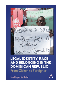 Cover of a book called Legal Identity, race and belonging in the Dominican Republic: From Citizen to Foreigner