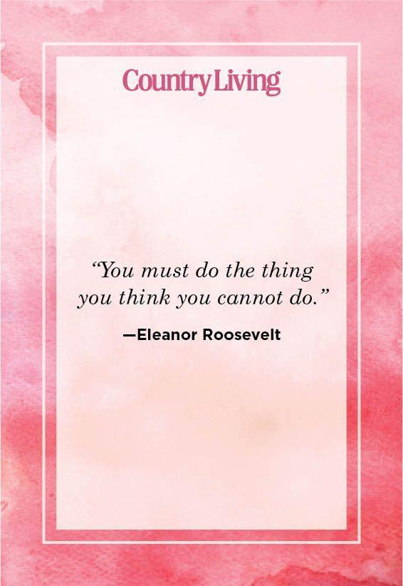 """<p>""""You must do the thing you think you cannot do.""""</p>"""