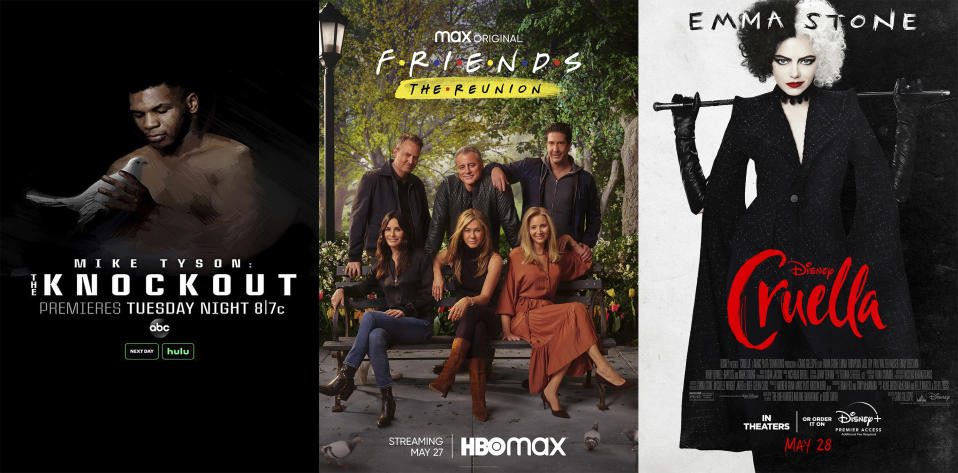 """This combination of photos shows promotional art for, from left, """"Mike Tyson: The Knockout,"""" a two-part documentary premiering Tuesday on ABC, HBO Max's """"Friends: The Reunion,""""premiering on May 27 and """"Cruella,"""" a film available to rent on Disney+ starting Friday. (ABC/HBO Max/Disney+ via AP)"""