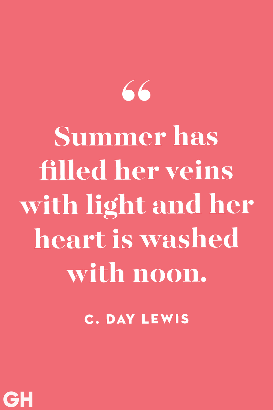 <p>Summer has filled her veins with light and her heart is washed with noon.</p>