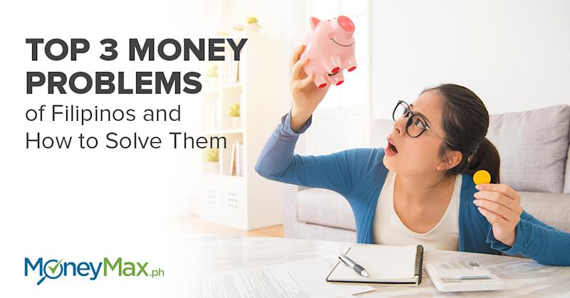 Top 3 Money Problems of Filipinos and How to Solve Them